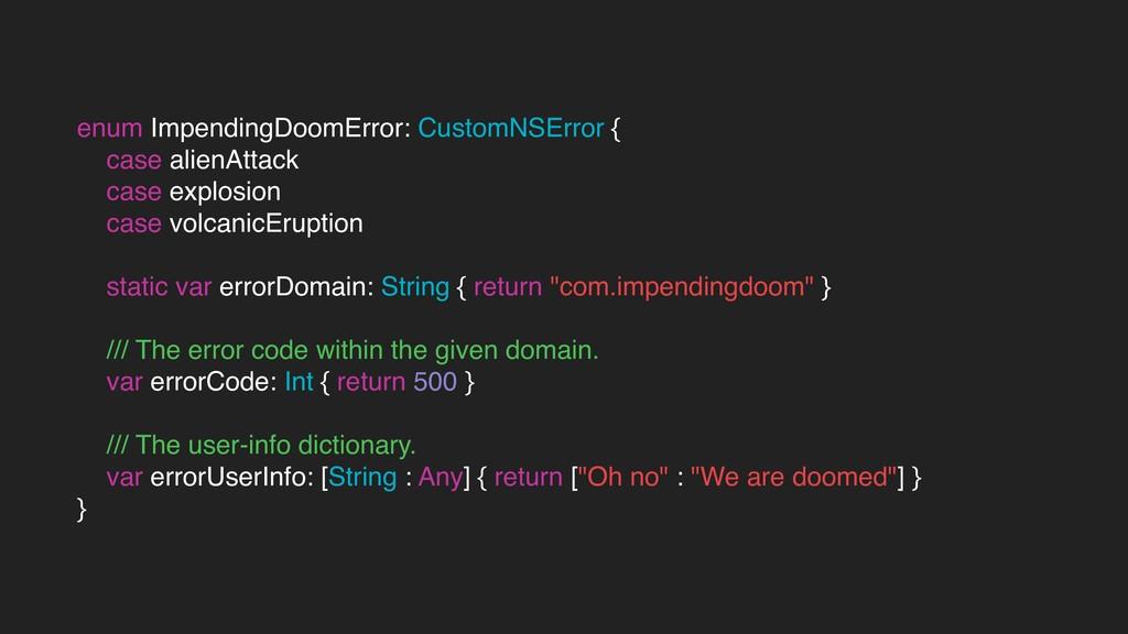enum ImpendingDoomError: CustomNSError { case a...