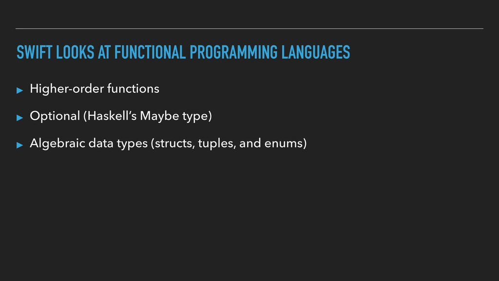 SWIFT LOOKS AT FUNCTIONAL PROGRAMMING LANGUAGES...