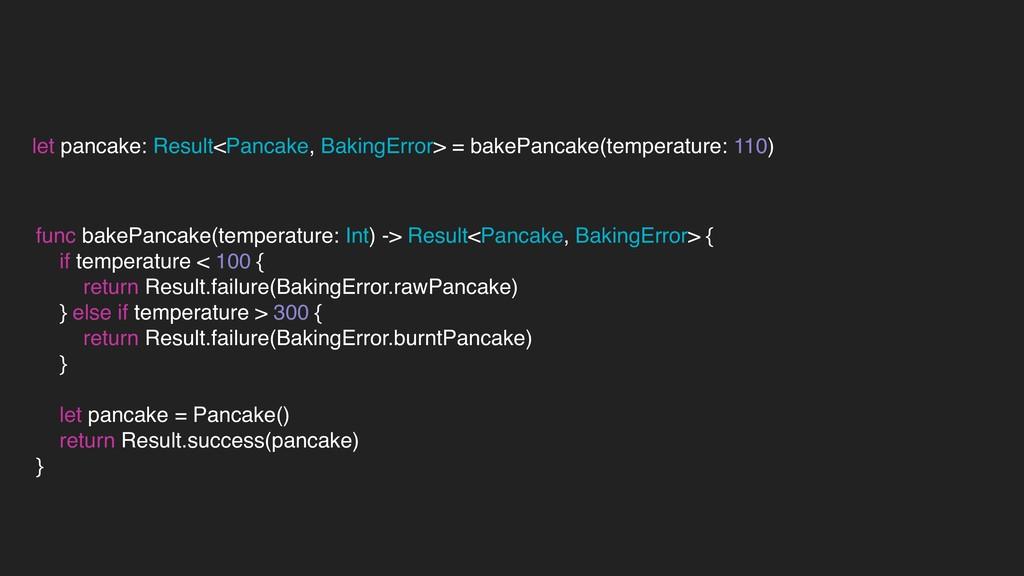 let pancake: Result<Pancake, BakingError> = bak...