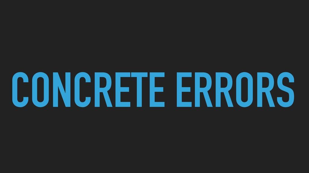 CONCRETE ERRORS