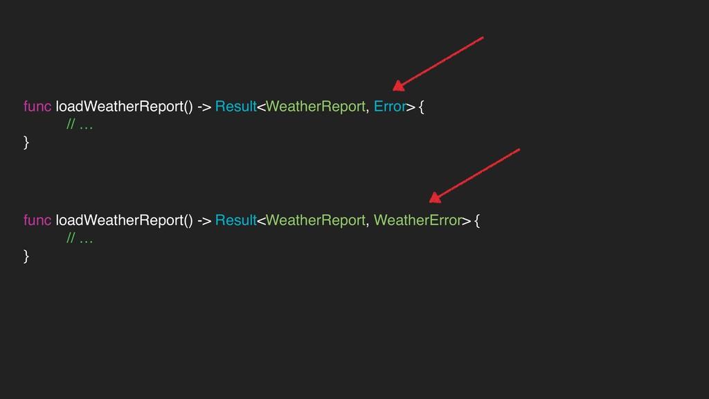 func loadWeatherReport() -> Result<WeatherRepor...