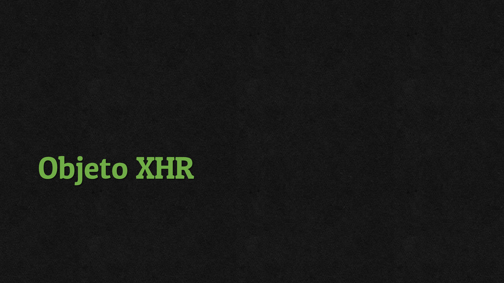 Objeto XHR