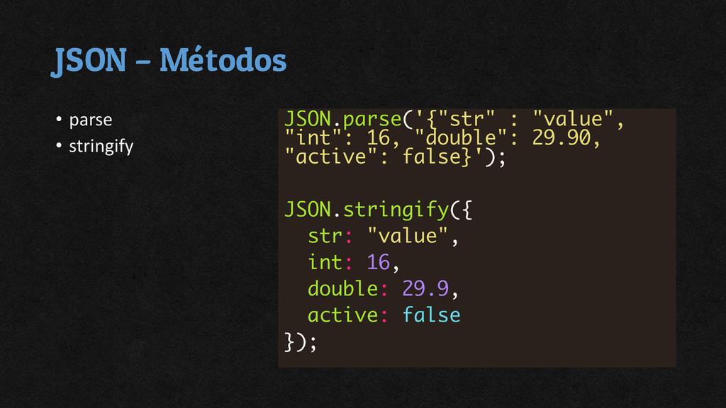 JSON – Métodos • parse • stringify