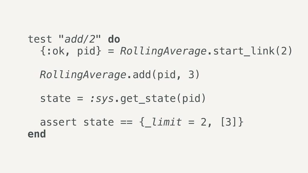 "test ""add/2"" do   {:ok, pid} = RollingAverage.s..."