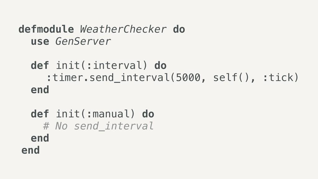 defmodule WeatherChecker do   use GenServer   d...