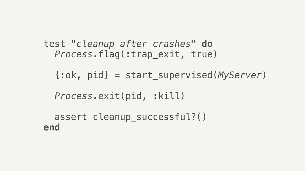 """test """"cleanup after crashes"""" do   Process.flag(..."""
