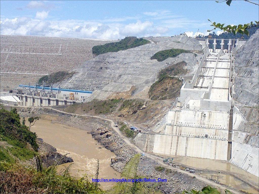 http://en.wikipedia.org/wiki/Bakun_Dam