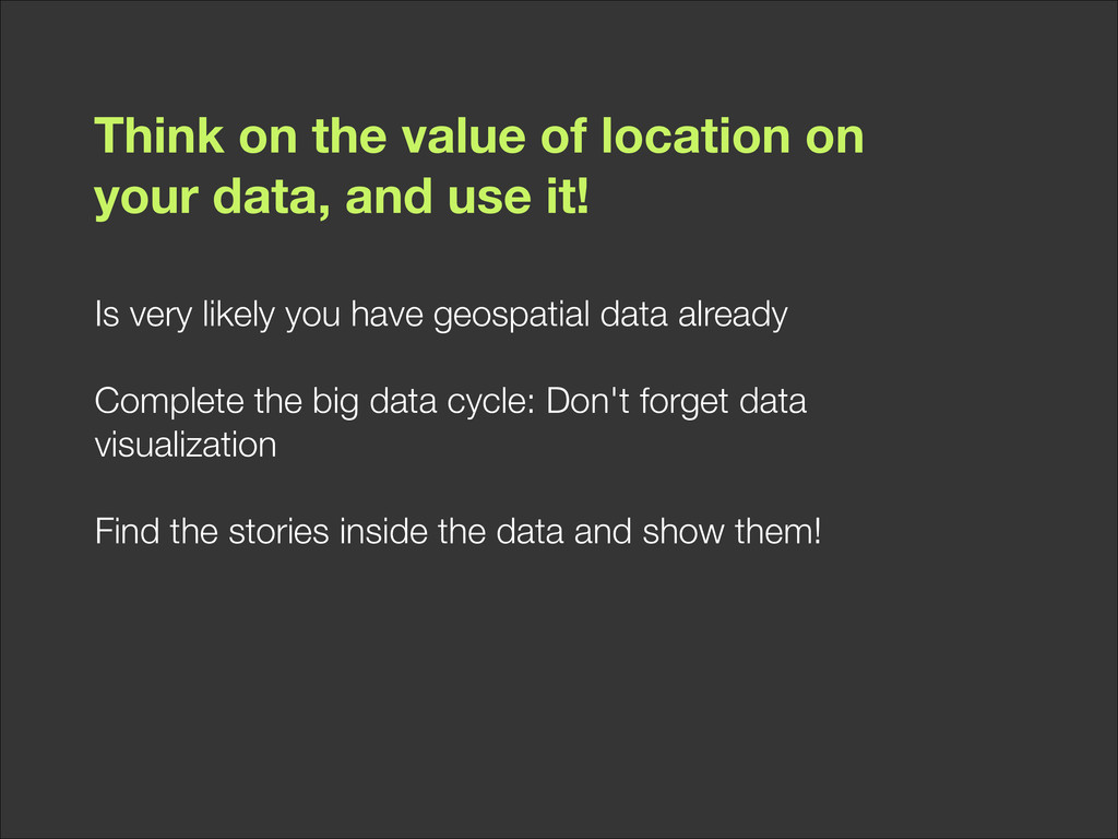 Think on the value of location on your data, an...