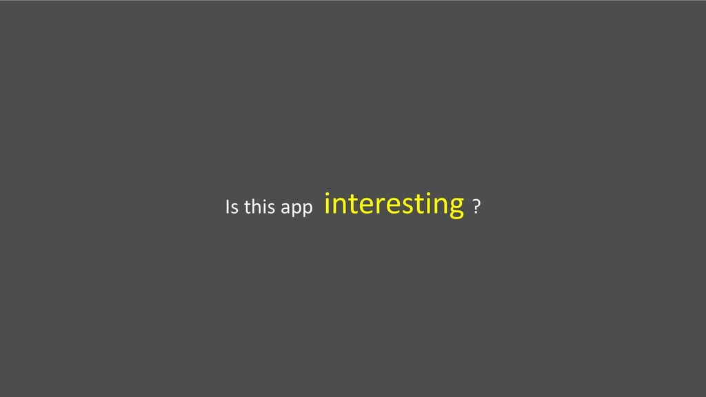 Is this app interesting ?