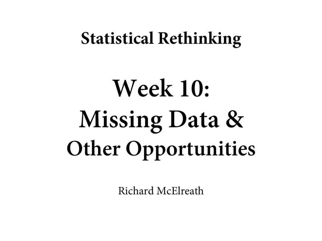 Week 10: Missing Data & Other Opportunities Ric...
