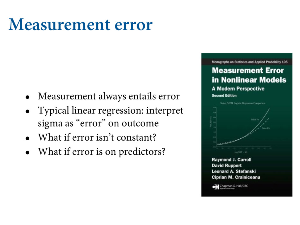 Measurement error • Measurement always entails ...