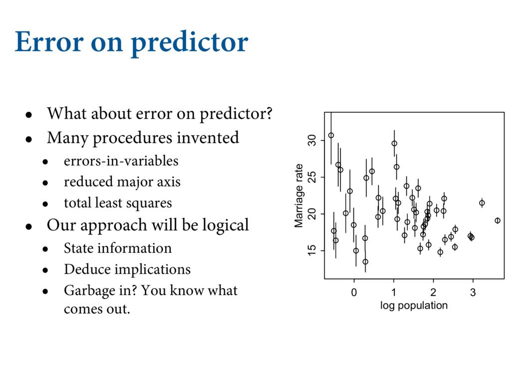 Error on predictor • What about error on predic...