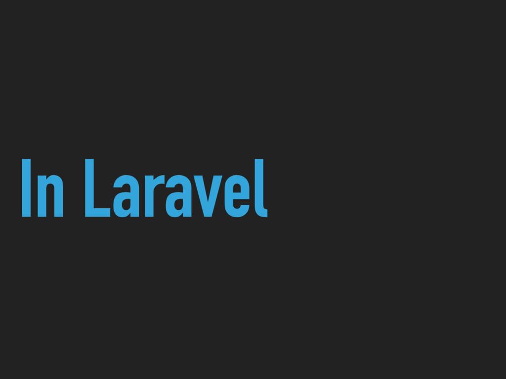 In Laravel