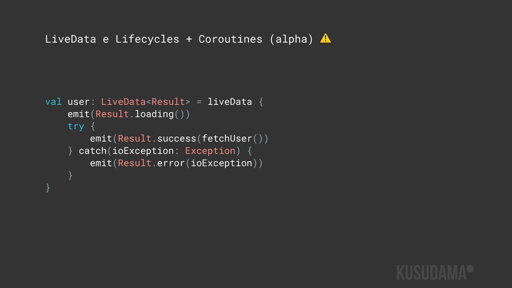 LiveData e Lifecycles + Coroutines (alpha) ⚠ va...