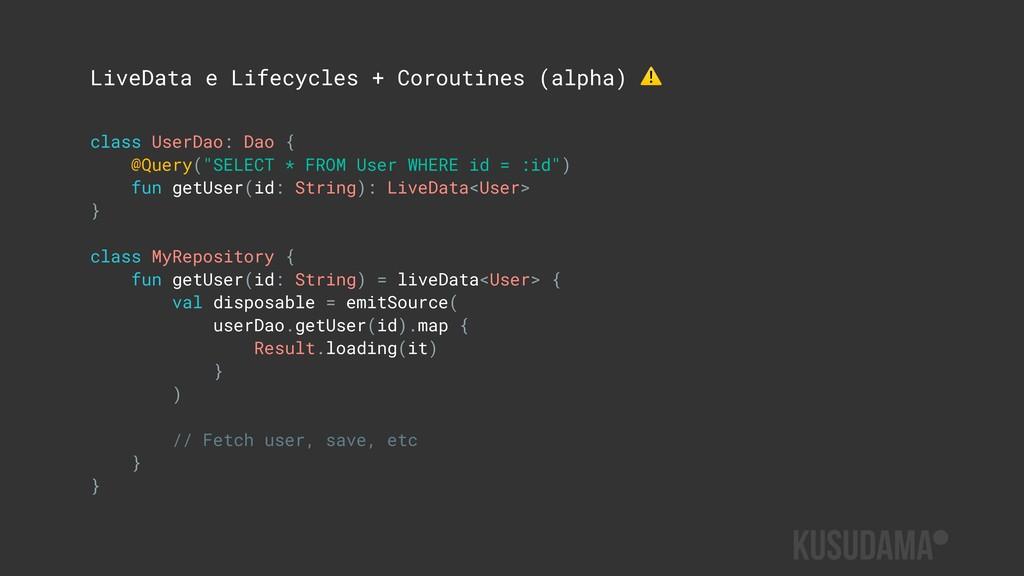 LiveData e Lifecycles + Coroutines (alpha) ⚠ cl...