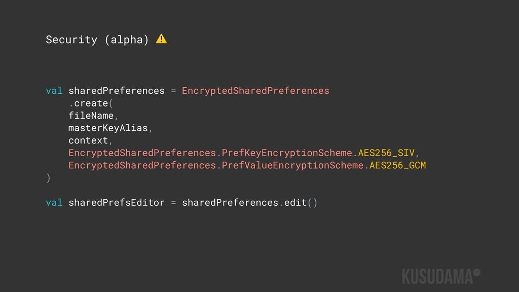 val sharedPreferences = EncryptedSharedPreferen...