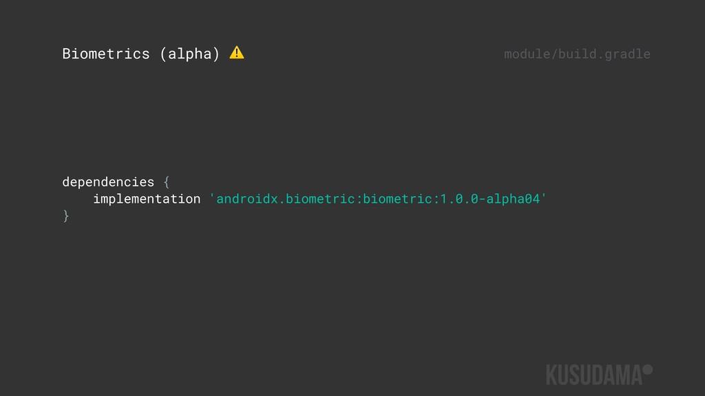 dependencies { implementation 'androidx.biometr...