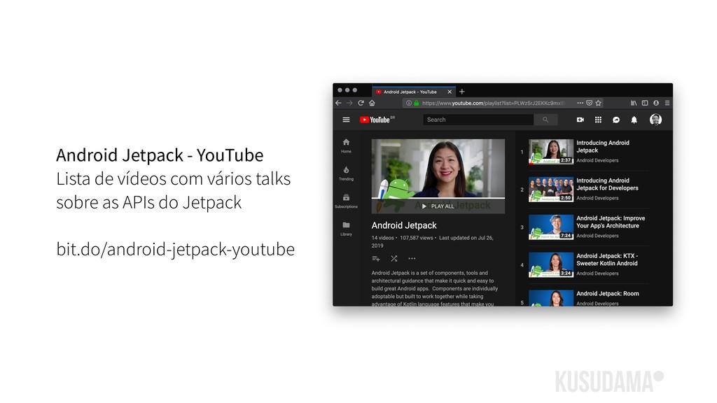 Android Jetpack - YouTube Lista de vídeos com v...