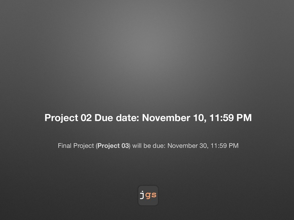 jgs Project 02 Due date: November 10, 11:59 PM ...