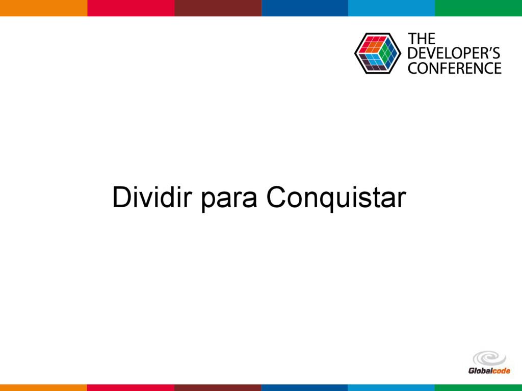 Globalcode – Open4education Dividir para Conqui...