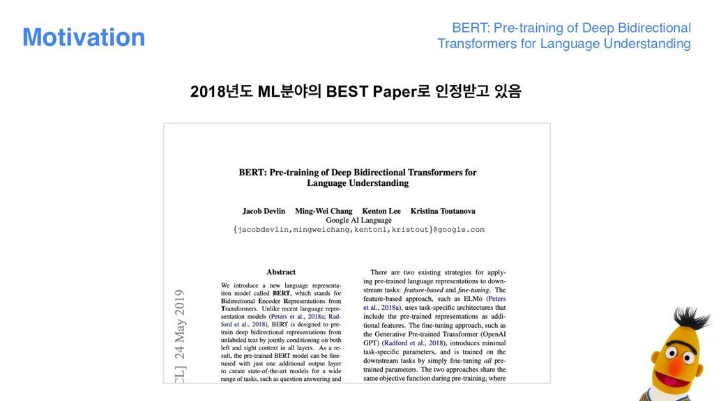 Motivation BERT: Pre-training of Deep Bidirecti...