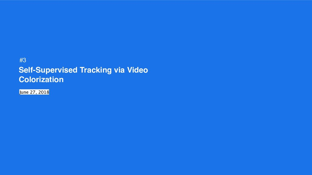 Self-Supervised Tracking via Video Colorization...