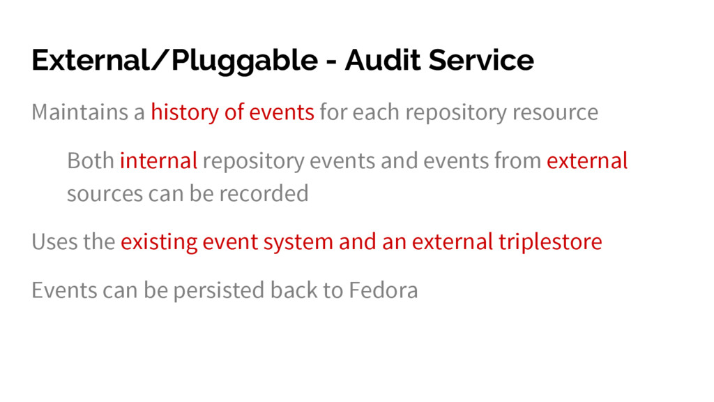 External/Pluggable - Audit Service Maintains a ...