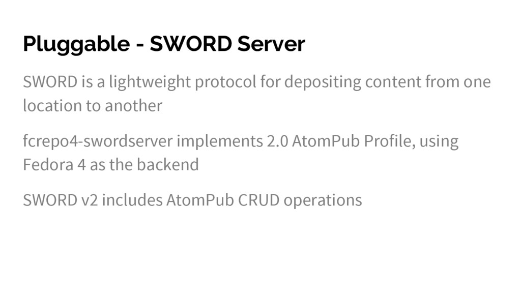 Pluggable - SWORD Server SWORD is a lightweight...