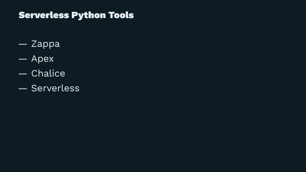 Serverless Python Tools — Zappa — Apex — Chalic...