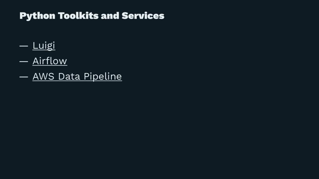 Python Toolkits and Services — Luigi — Airflow —...