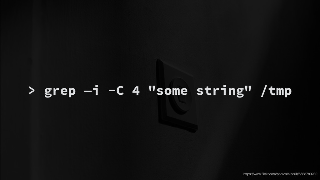 "> grep —i -C 4 ""some string"" /tmp https://www.fl..."