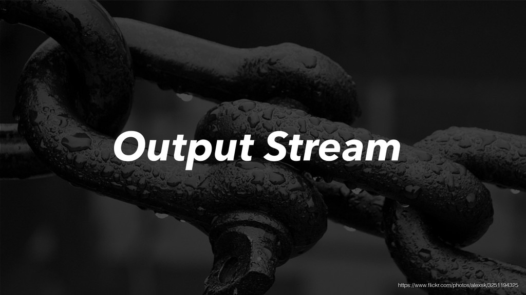 Output Stream https://www.flickr.com/photos/alex...