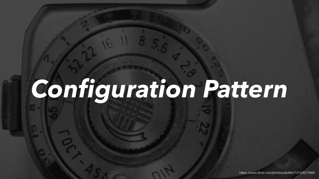Configuration Pattern https://www.flickr.com/phot...