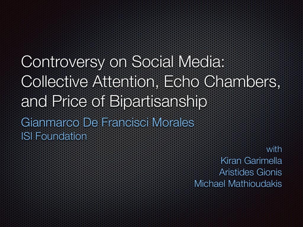 Controversy on Social Media: Collective Attenti...
