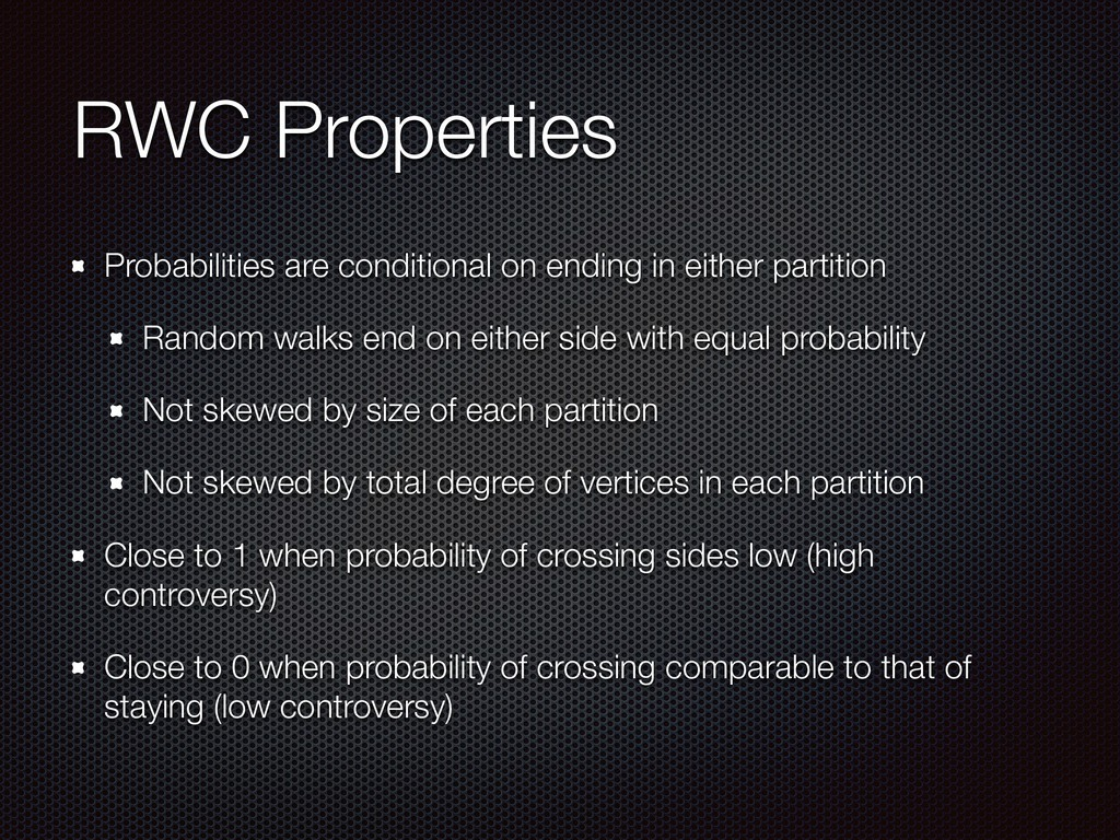 RWC Properties Probabilities are conditional on...