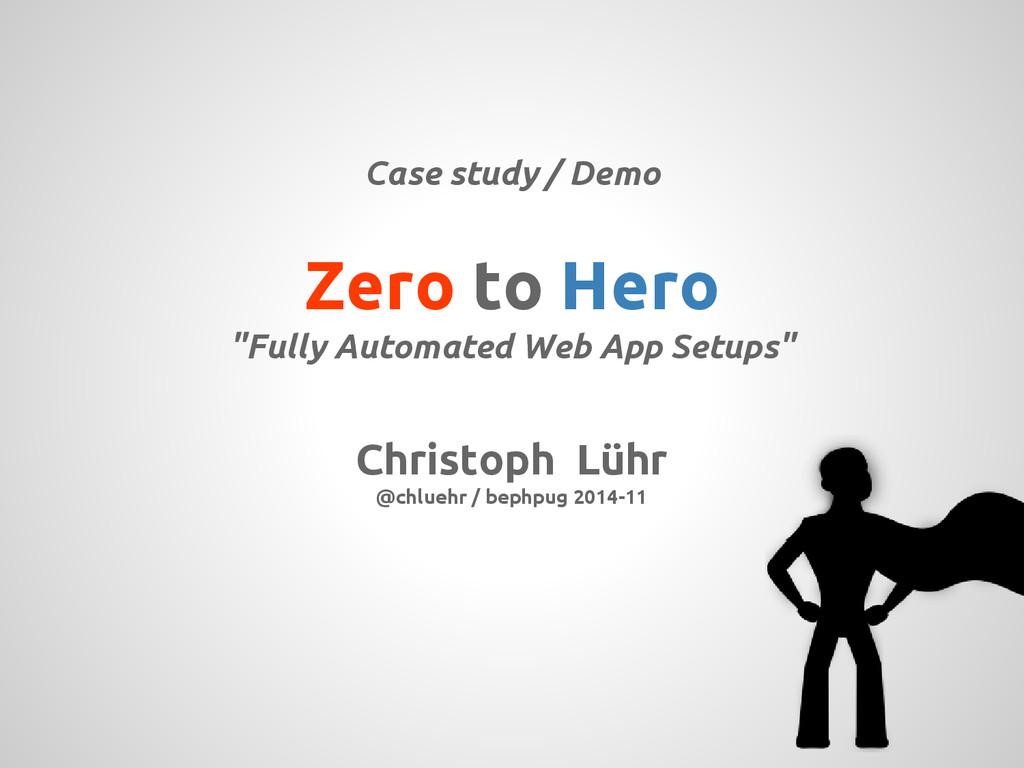Christoph Lühr @chluehr / bephpug 2014-11 Case ...