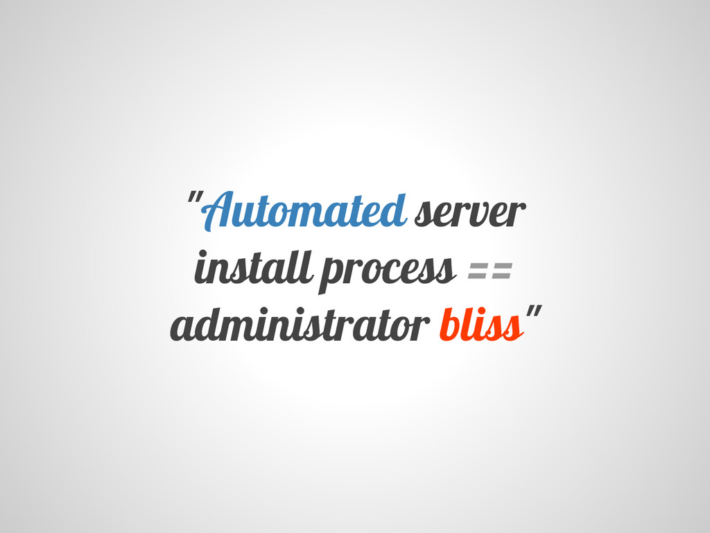 """Automated server install process == administra..."