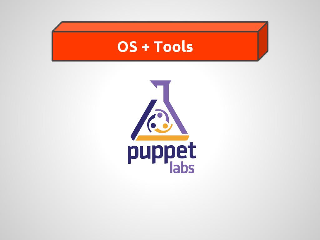 OS + Tools
