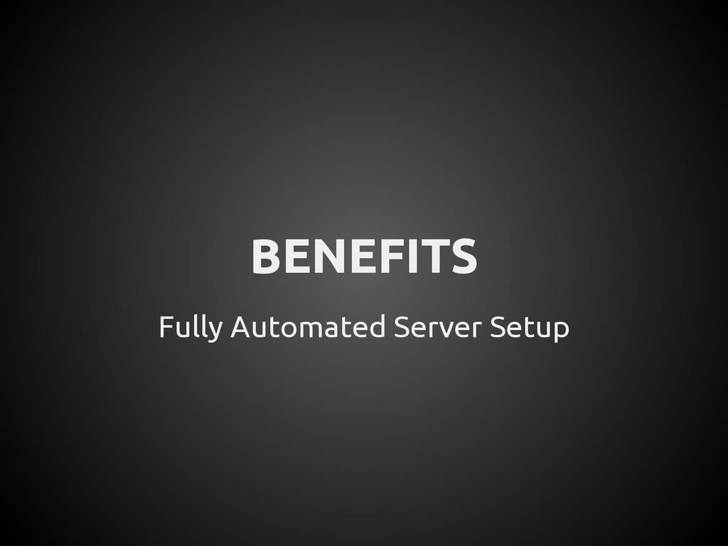 Fully Automated Server Setup BENEFITS