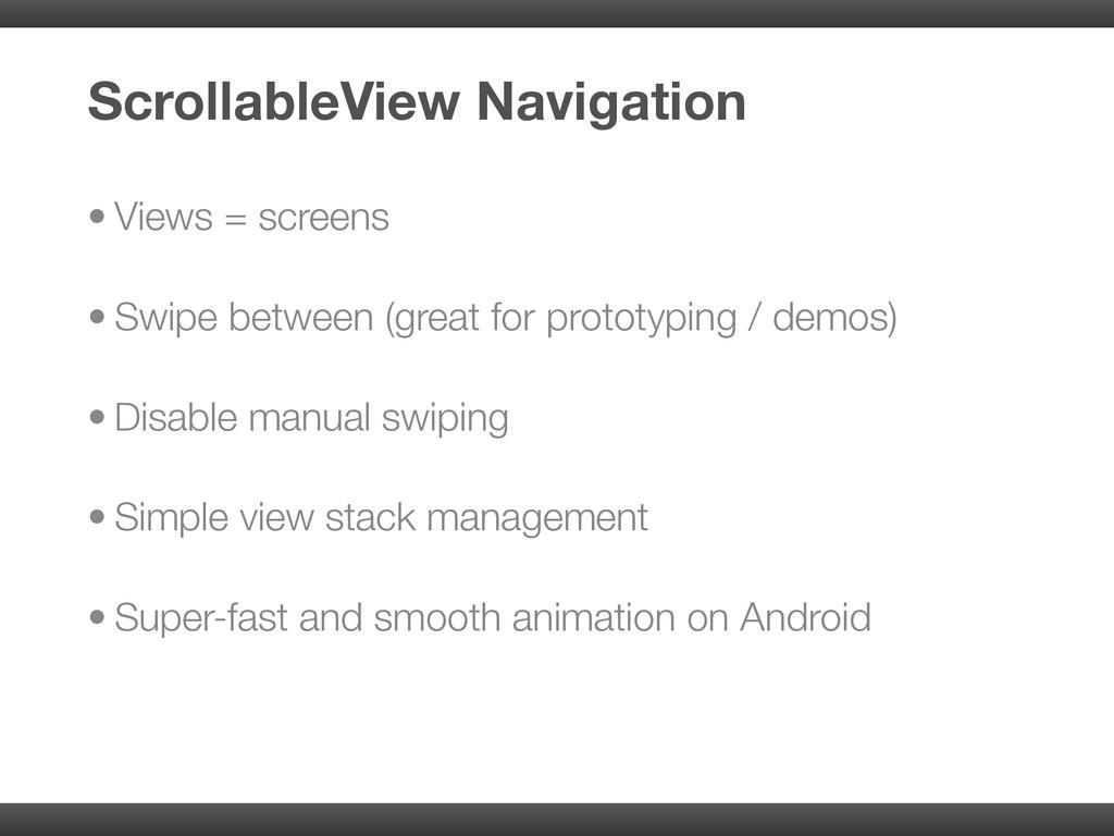 • Views = screens • Swipe between (great for pr...