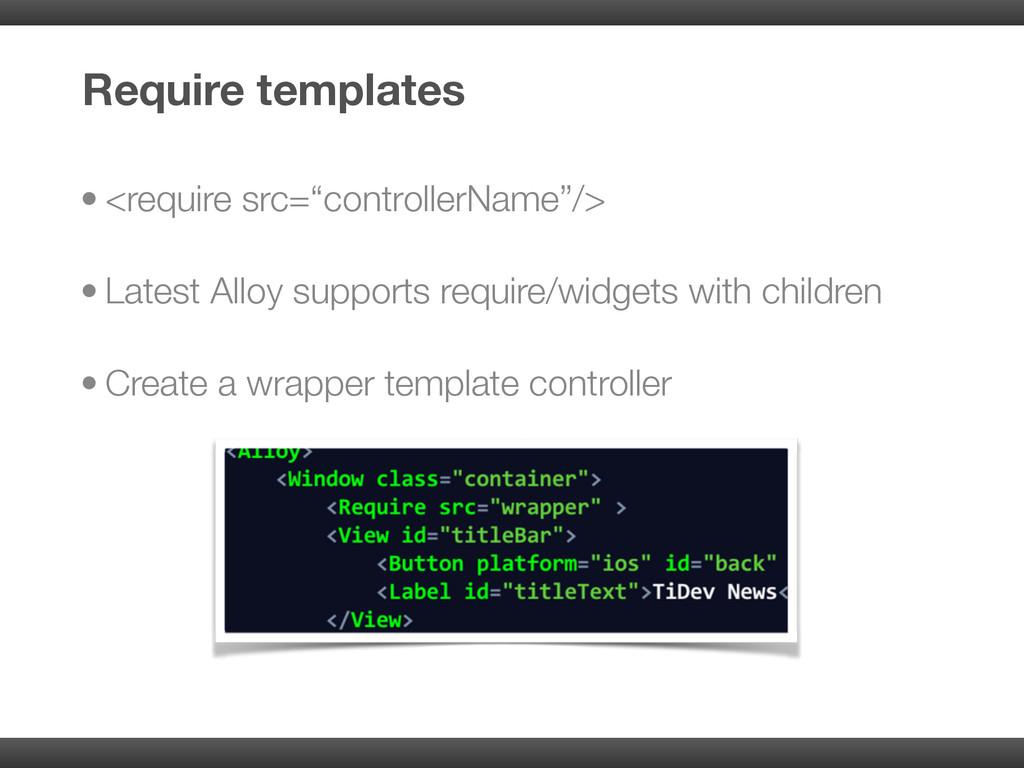 """• <require src=""""controllerName""""/> • Latest Allo..."""