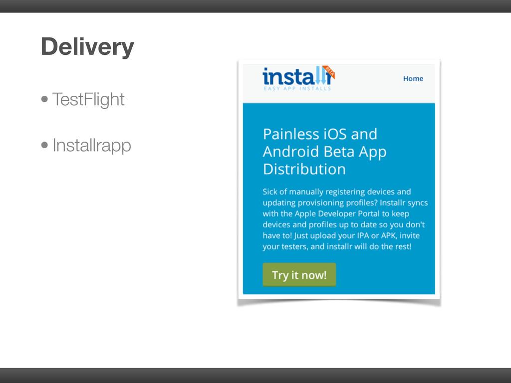 • TestFlight • Installrapp Delivery