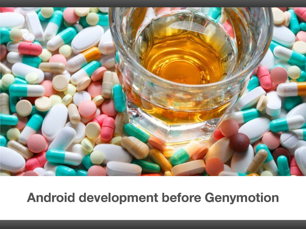 Android development before Genymotion
