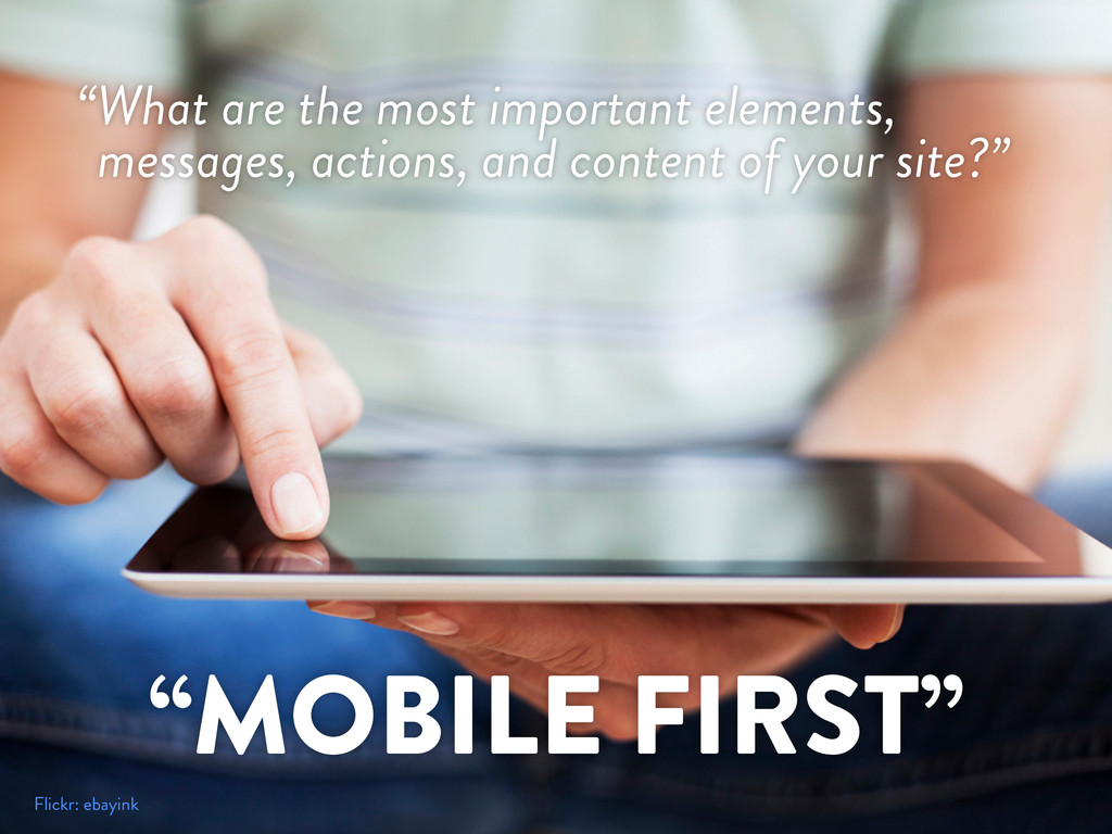 """Flickr: ebayink """"MOBILE FIRST"""" """"What are the mo..."""
