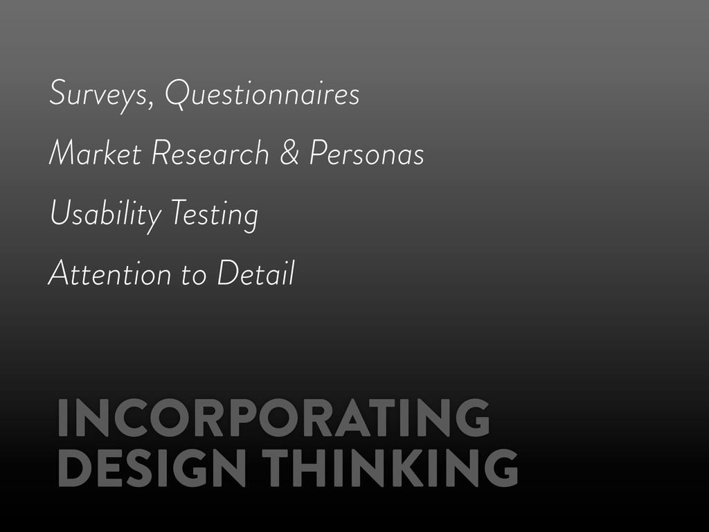 INCORPORATING DESIGN THINKING Surveys, Question...