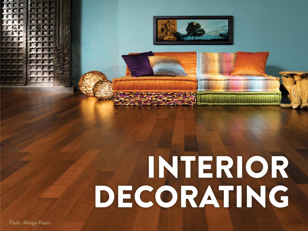 INTERIOR DECORATING Flickr: Mirage Floors