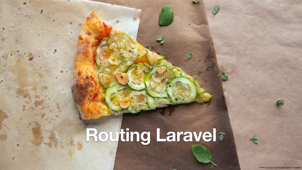 Routing Laravel Photo by Franco Antonio Giovane...