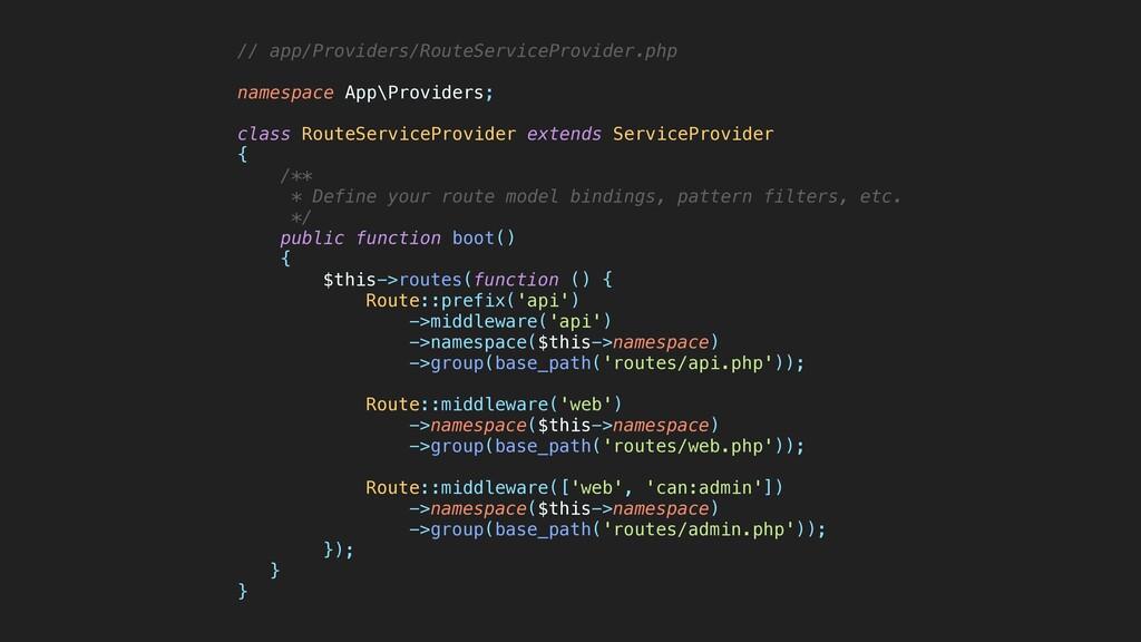 // app/Providers/RouteServiceProvider.php   nam...