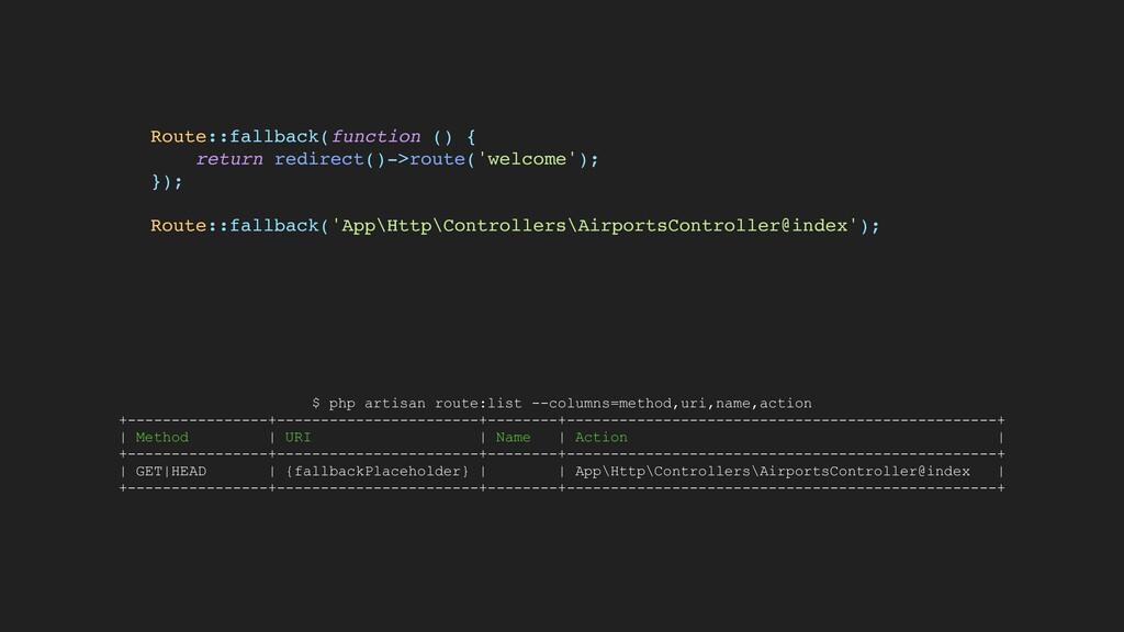 Route::fallback(function () {  return redirect(...