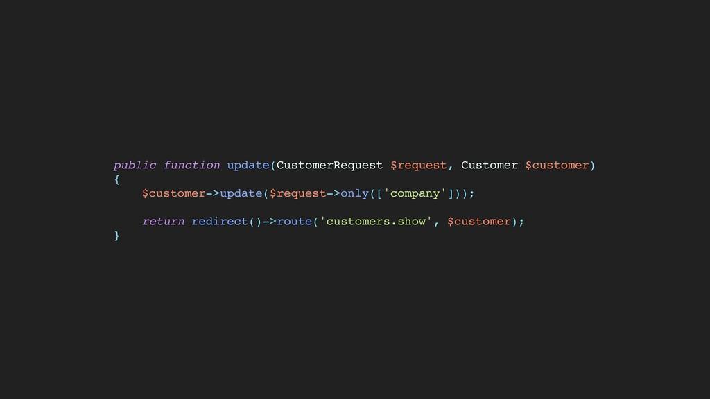 public function update(CustomerRequest $request...